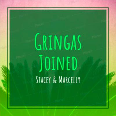 Gringas Joined