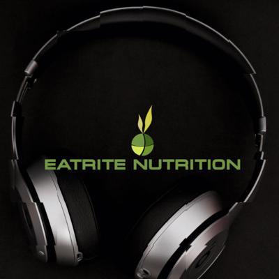 Eatrite Nutrition Podcast