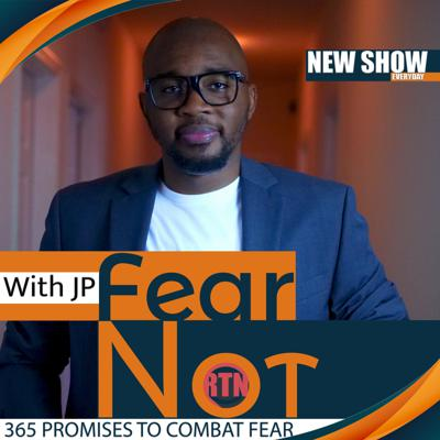 Fear NOT with JP