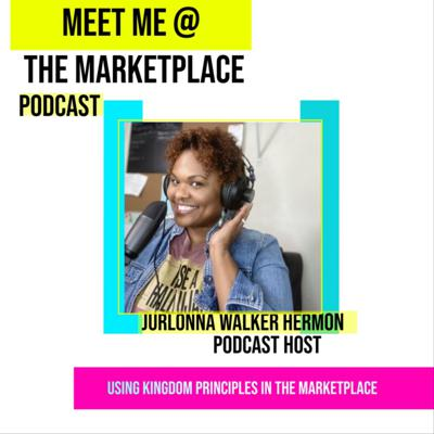 Meet Me @ The Marketplace with JurLonna. The show is designed to help Christian Kingdom Entrepreneurs and Kingdom Leaders to bring their purpose into the marketplace. It is designed for you to NETWORK, GET resources, and HEAR other kingdom entrepreneurs and leaders success stories.