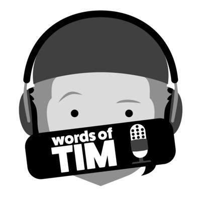 Words of Tim