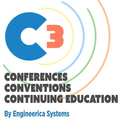 C3 - Conferences, Conventions and Continuing Education Presented by Engineerica Systems