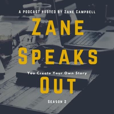 Zane Speaks Out