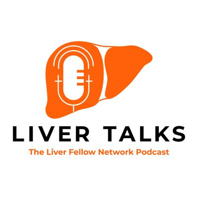 Liver Talks: The Liver Fellow Network Podcast