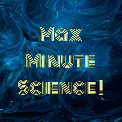 Max Minute Science !