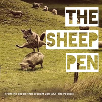 The Sheep Pen (Former WCT The Podcast)