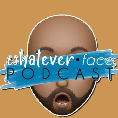 Whatever Face (ft/ Hollywood )