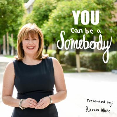 YOU can be a Somebody