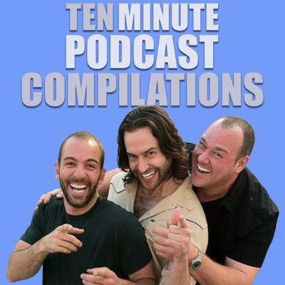 Ten Minute Podcast Compilations