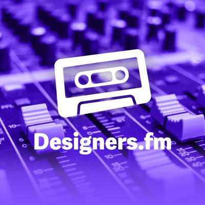 Designers.fm is a podcast about design, designers and everything in between. Everyone should be heard, regardless of race, gender, location or experience. Our guests are designers and people that deal with design in their lives. Expect to be moved, entertained, and surprised.