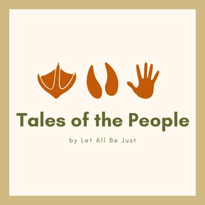 Tales of the People - By Let All Be Just