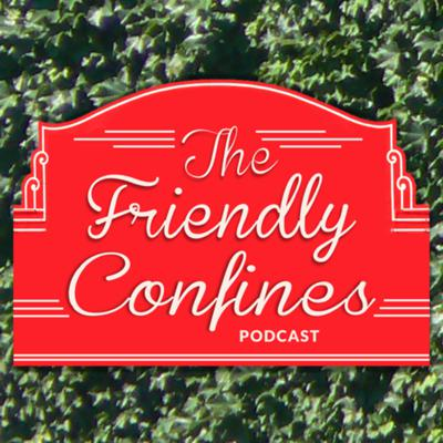 Friendly Confines Chicago Cubs Baseball Podcast