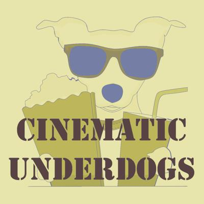 Cinematic Underdogs
