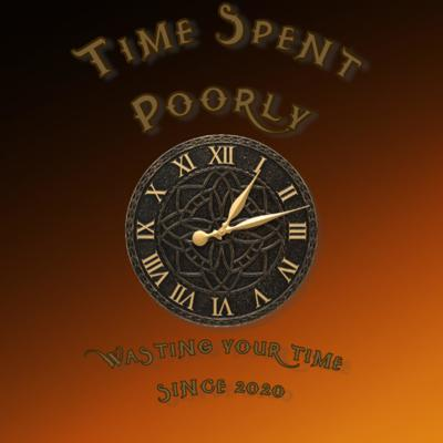 Time Spent Poorly