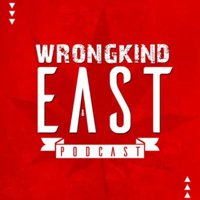 WRONGKINDEAST PODCAST