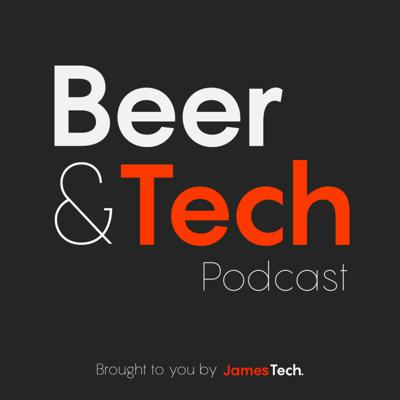 Beer and Tech Podcast