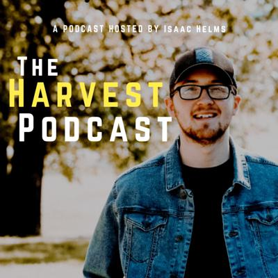 The Harvest Podcast