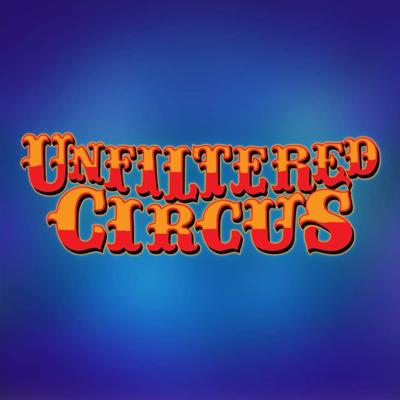 Unfiltered Circus
