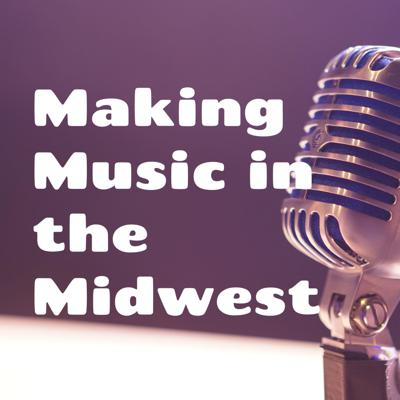 Making Music in the Midwest