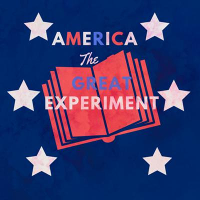 America: The Great Experiment