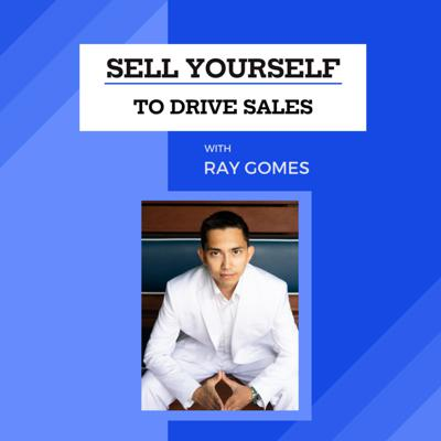 Sell Yourself to Drive Sales