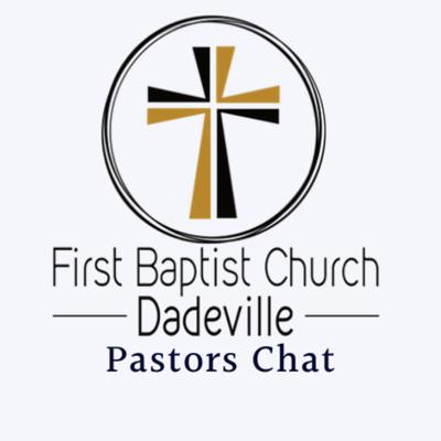 First Baptist Church Dadeville Pastors Chat