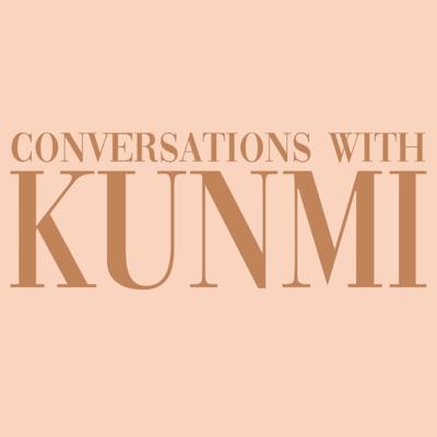 Conversations with Kunmi