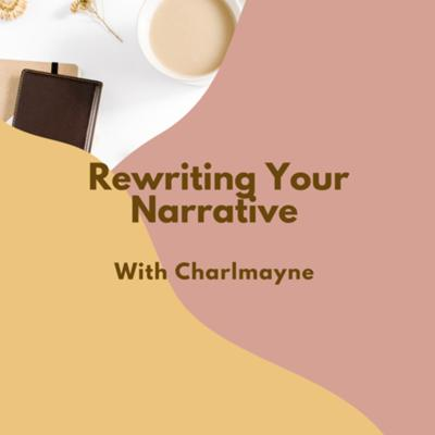Rewriting Your Narrative