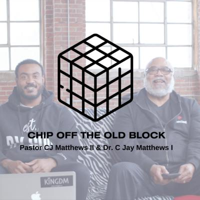 Chip Off the Old Block Podcast