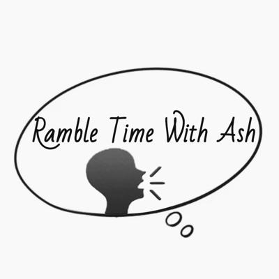 Ramble Time With Ash
