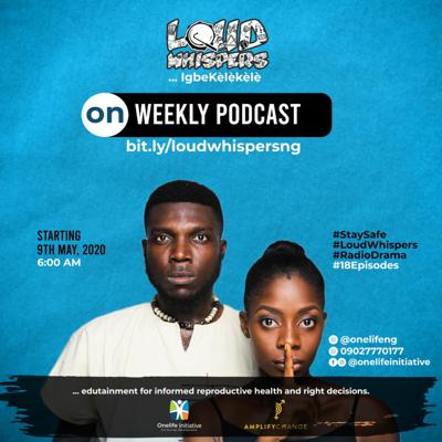 Loud Whispers is about the untold sexual and reproductive health and rights challenges of adolescent girls and young women in Nigeria.   Issues of unplanned pregnancy, gender-based violence, unsafe abortion, contraception etc are addressed in this radio drama in 18 episodes.   Loud Whispers was produced by Onelife Initiative for Human Development, Nigeria with support from Amplify Change. You can also listen to the local language version at www.bit.ly/episode1igbekelekele  For more information about the radio drama, you can reach us through contact@onelifeinitiative.org
