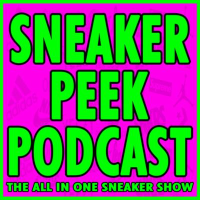 Sneaker Peek Podcast