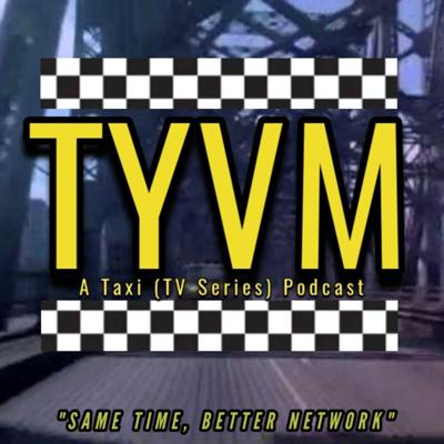 TYVM: Taxi (TV Series) Podcast