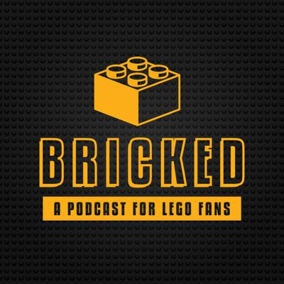 Bricked | A Podcast For LEGO Fans