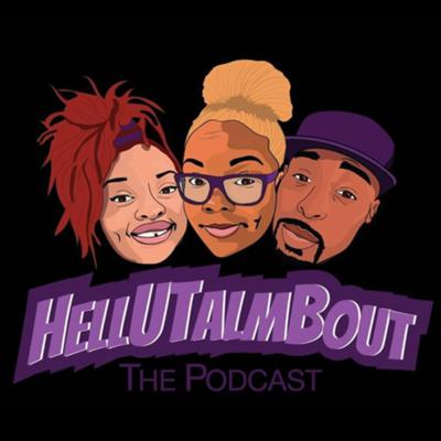 HELLUTALMBOUT: The Podcast