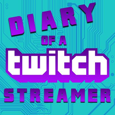 Diary of a Twitch Streamer