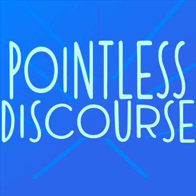 Pointless Discourse