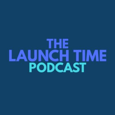 The Launch Time Podcast