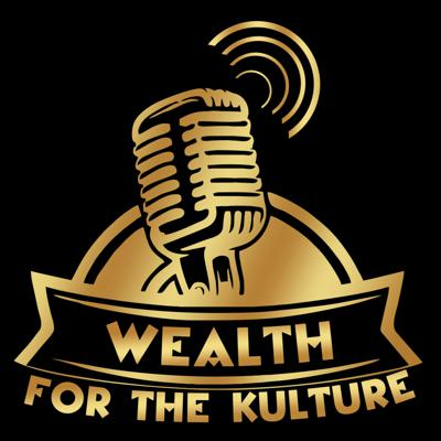 Wealth for the Kulture