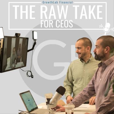 The Raw Take for CEOs