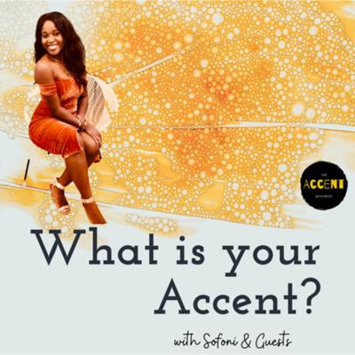 What is your Accent?