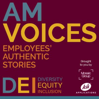 AM Voices: Employees' Authentic Stories