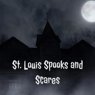 St. Louis Spooks and Scares