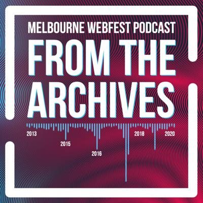 Melbourne WebFest: From The Archives
