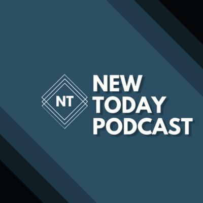 New Today Podcast