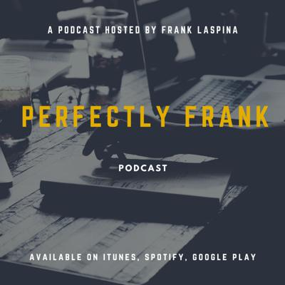 The Perfectly Frank Podcast