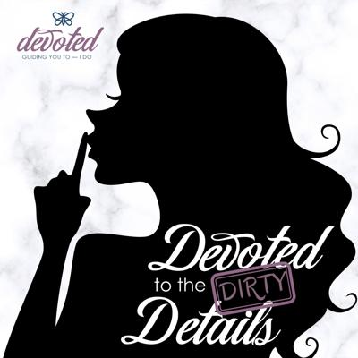 Welcome to our wed-cast, Devoted to the Dirty Details! Hosted by a fabulous trio of wedding experts, this podcast will give you all the ins and outs and dirty secrets when planning your wedding. Grab your favorite drink and get cozy, this is the podcast you won't want to miss! For more wedding planning tips check out www.DevotedColumbus.com