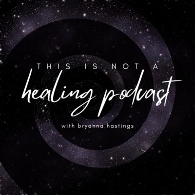 This Is Not a Healing Podcast