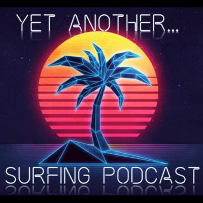 Yet Another Surfing Podcast