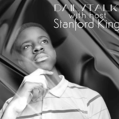 DailyTalk With Stanford King